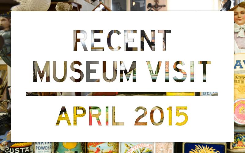 Recent Museum Visit