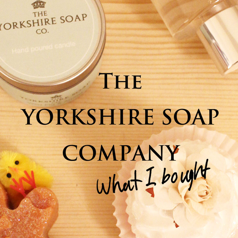 What I bought: The YORKSHIRE SOAP COMPANY